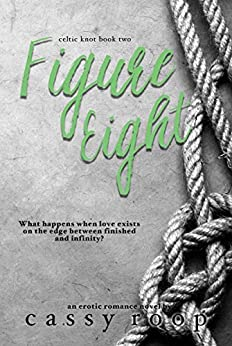 Figure Eight (Celtic Knot Book 2) by [Roop, Cassy]