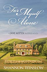 For Myself Alone: A Jane Austen Inspired Novel (English Edition)