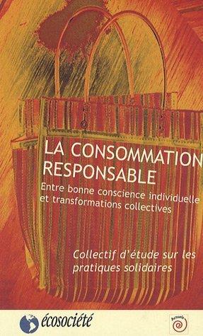 La consommation responsable. Entre bonne...