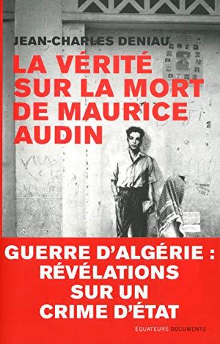La vérité sur la mort de Maurice Audin par Jean-charles Deniau
