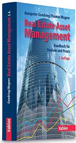 Real Estate Asset Management: Handbuch für Studium und Praxis