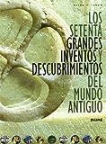 Setenta grandes inventos y descubrimientos del mundo antiguo, los de Brian Fagan (8 de febrero de 2008)