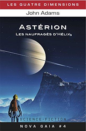 Astérion: Les naufragés d'Hélix (Nova Gaia t. 4) par John Adams