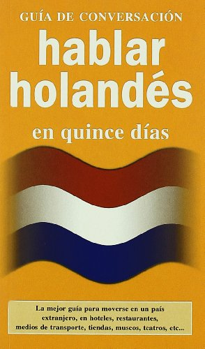 Hablar holandes (GUIAS DE CONVERSACIÓN)