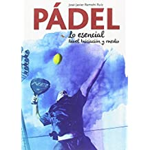 PÁDEL, LO ESENCIAL, NIVEL BÁSICO ...