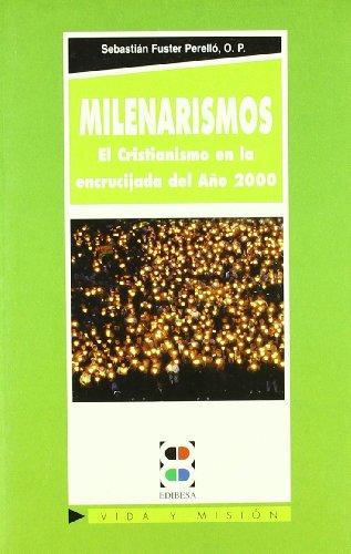 Milenarismos: El cristianismo en la encrucijada del año 2000 (Vida y Misión)