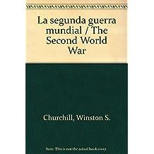 La segunda guerra mundial / The Second World War