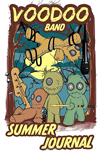 Voodoo Band Summer Journal: Summer Journal for Kids:100 Pages:Vacation and Travel Journal:Kids Summer BucketList:Summer Journal for ... Push Pin Voodoo Doll Band Summer Journal (Voodoo-pins)