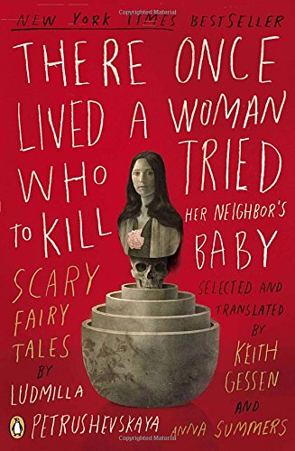 There Once Lived a Woman Who Tried to Kill Her Neighbor's Baby: Scary Fairy (Scary Fairy Tales)