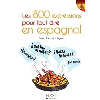Les 800 expressions pour tout dire en espagnol (LE PETIT LIVRE) (French Edition)