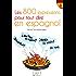 Les 800 expressions pour tout dire en espagnol