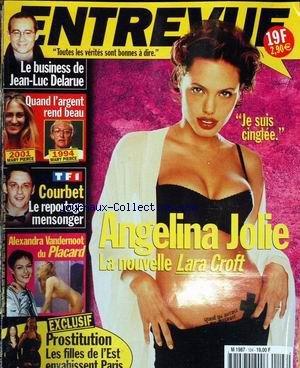 ENTREVUE [No 104] - LE BUSINESS DE J.LUC DELARUE - MARY PIERCE - QUAND L'ARGENT REND BEAU - JULIEN COURBET - ALEXANDRA VANDERMOOT - ANGELINA JOLIE - PROSTITUTION DES FILLES DE L'EST.