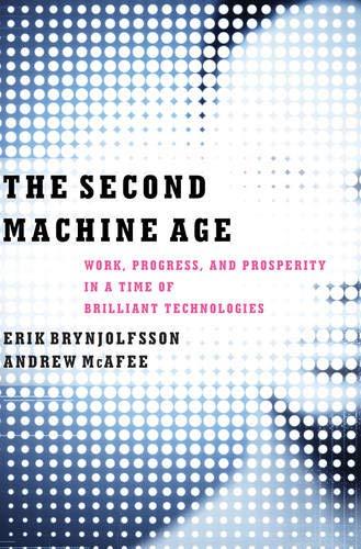 The Second Machine Age: Work, Progress, and Prosperity in a Time of Brilliant Technologies por Erik (MIT) Brynjolfsson