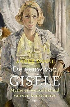 De eeuw van Gisèle van [Mooij, Annet]