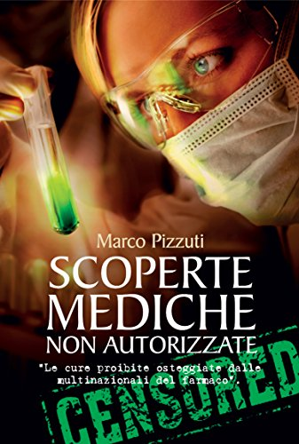 Scoperte mediche non autorizzate: Le cure proibite osteggiate dalle multinazionali del farmaco GUARDA IL BOOKTRAILER!: Le cure proibite osteggiate dalle del farmaco GUARDA IL BOOKTRAILER!