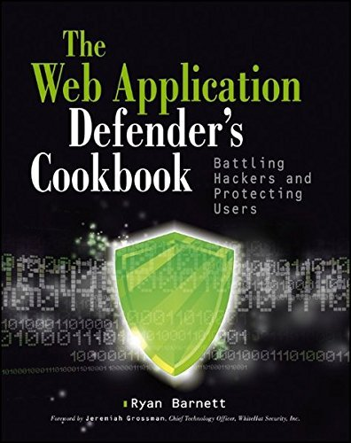 Web Application Defender's Cookbook: Battling Hackers and Protecting Users by Ryan C. Barnett (2012-12-10) par Ryan C. Barnett