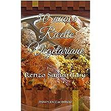 50 nuove Ricette Vegetariane (Vegi Menù Vol. 2)