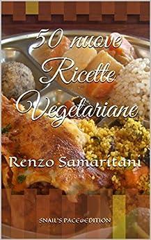 50 nuove Ricette Vegetariane (Vegi Menù Vol. 2) di [AssociazioneCulturale CoscienzaSpirituale.org, Ramananda, Renzo Samaritani]