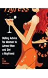 The Social Tigress: Dating Advice for Women to Attract Men and Get a Boyfriend: Volume 2 (Dating and Relationship Advice for Women)