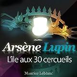 Arsene Lupin : l Ile aux 30 Cercueils