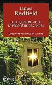 Les leçons de vie de la prophétie des Andes: Découvrez votre mission sur terre