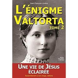 L'énigme Valtorta tome 2 : Une vie de Jésus éclairée
