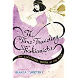 The Time-Traveling Fashionista and Cleopatra, Queen of the Nile by Bianca Turetsky (2013-12-03)