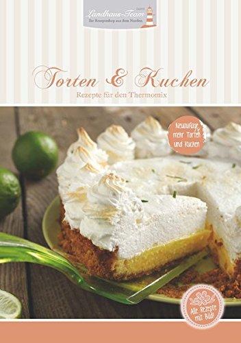 Torten & Kuchen: Rezepte für den Thermomix