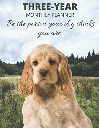 Three Year Monthly Planner Starting 2020 Agenda with Weekly Plan Space | Best Gift For Dog Owner | Funny Cocker Spaniel Appointment Book for 2021 & … | Personal Day For Tasks & Goal Setting