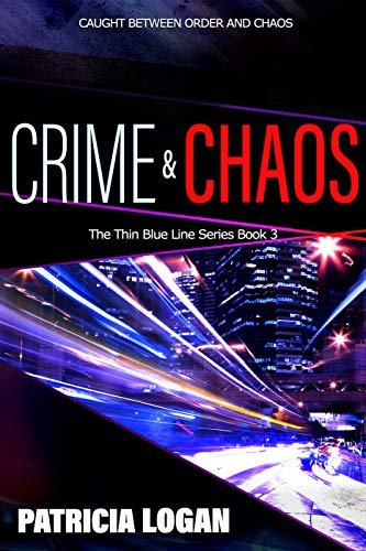 Crime and Chaos (Thin Blue Line Book 3) (English Edition)