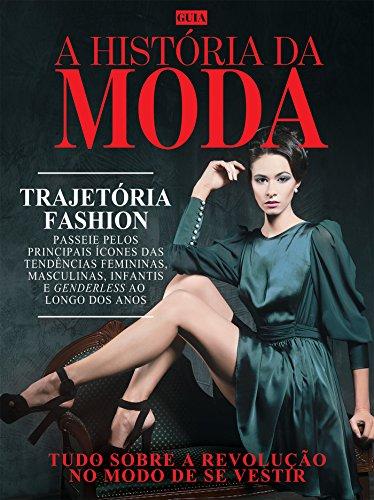 guia-a-histria-da-moda-ed01-tudo-sobre-a-revoluo-no-modo-de-se-vestir-portuguese-edition