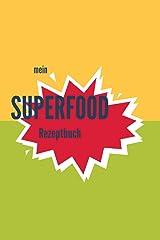 mein SUPERFOOD Rezeptbuch: Rezepte selbst eintragen | Rezeptbuch zum Ausfüllen | Geschenkidee für alle, die eine gesunde Küche lieben | Platz für ... | Getränke | 15,24 x 22,86 cm | 160 Seiten Taschenbuch
