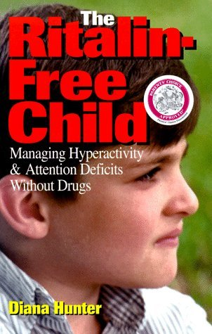 the-ritalin-free-child-managing-hyperactivity-and-attention-deficits-without-drugs-by-diana-hunter-1