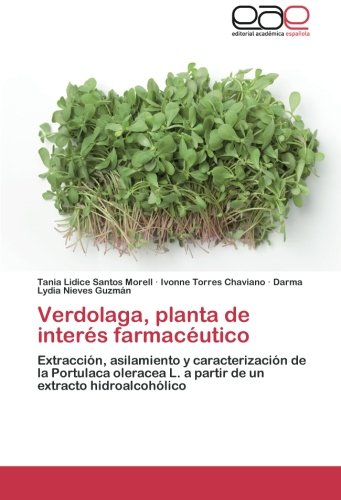 Verdolaga, Planta de Interes Farmaceutico por Santos Morell Tania Lidice