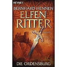 Die Ordensburg. Elfenritter 01. (Die Elfenritter-Trilogie, Band 1)