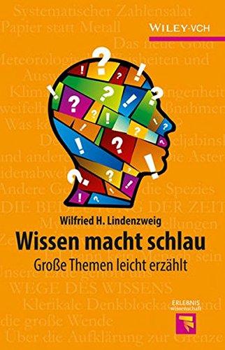 Wissen macht schlau: Große Themen leicht erzählt (Erlebnis Wissenschaft) Macht Der Wissenschaft Chemie