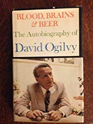 Blood- Brains & Beer: The Autobiography of David Ogilvy