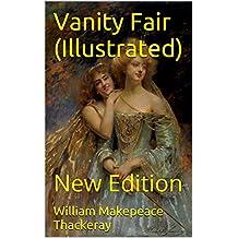 Vanity Fair (Illustrated): New Edition (English Edition)