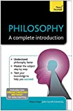 Philosophy: A Complete Introduction: Teach Yourself: Book (Teach Yourself: Philosophy & Religion)