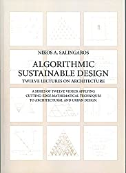 Algorithmic Sustainable Design: Twelve Lectures on Architecture