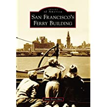 San Francisco's Ferry Building (Images of America) (English Edition)