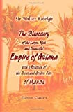 The Discovery of the Large, Rich, and Beautiful Empire of Guiana, with a Relation of the Great and Golden City of Manoa by Sir Walter Raleigh (2005-11-30)