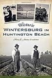 Historic Wintersburg in Huntington Beach (Brief History) by Mary Adams Urashima (2014-03-04)