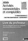 Activités commerciales et comptables 2de pro Bac Pro comptabilité secrétariat : Livre du professeur