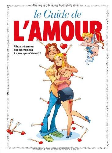 Le guide de l'amour : En BD !