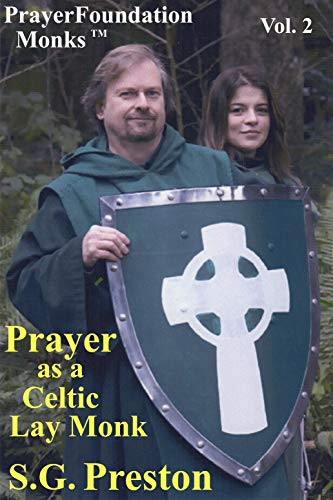 Prayer as a Celtic Lay Monk (PrayerFoundation Monks Book 2) (English Edition)