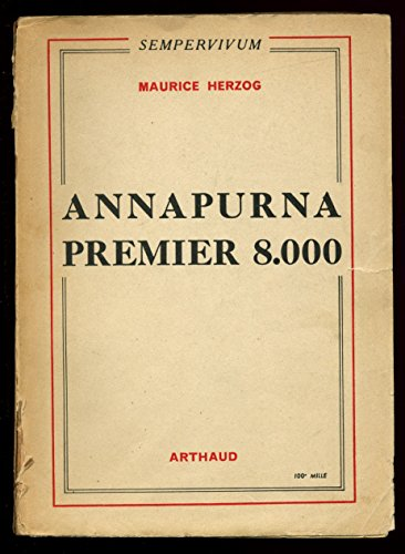 Annapurna premier 8.000 1951 / Maurice Herzog