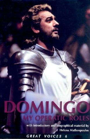 Placido Domingo: My Operatic Roles (Great Voices)