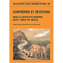 Confréries et dévotions dans la catholicité moderne (mi-XVe - début XIXe siècle)