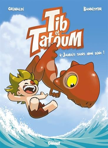 Tib et Tatoum n° 4<br /> Jamais sans mon dino !